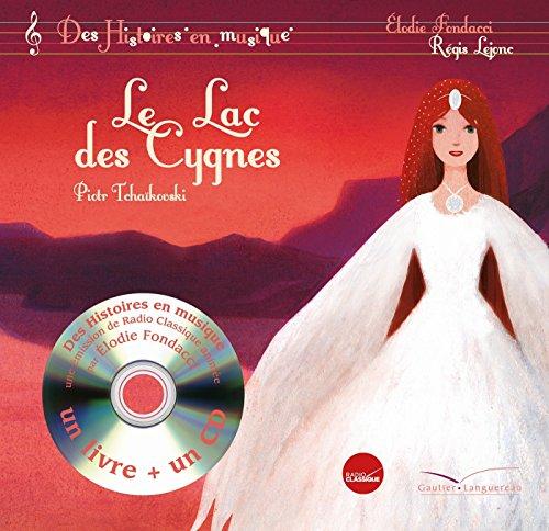 Histoires en musique - Le lac des cygnes: PETIT FORMAT