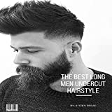 THE BEST LONG MEN UNDERCUT HAIRSTYLE