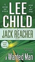A Wanted Man (with bonus short story Deep Down): A Jack Reacher Novel
