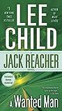 A Wanted Man (with bonus short story Deep Down) A Jack Reacher Novel
