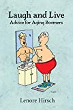 Laugh and Live: Advice for Aging Boomers