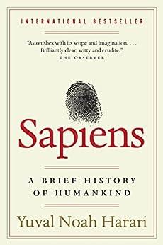 Sapiens: A Brief History of Humankind by [Yuval Noah Harari]
