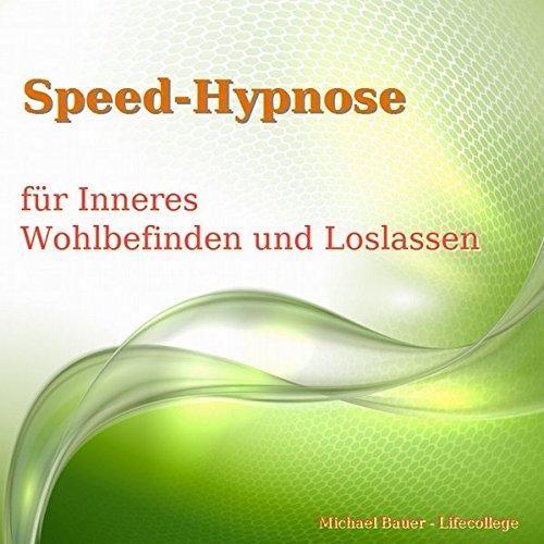 Speed-Hypnose für mehr Inneres Wohlbefinden und Loslassen Titelbild