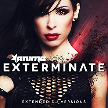 Exterminate (Extended DJ Versions)