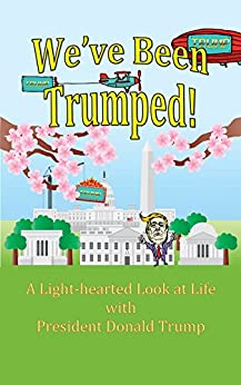 We've Been Trumped! by [Craig Faustus Buck, JoAnne Lucas, Michael Guilliebeau, Timothy O'Leary]