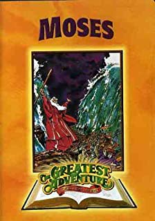 GREATEST ADVENTURES OF THE BIBLE: MOSES(