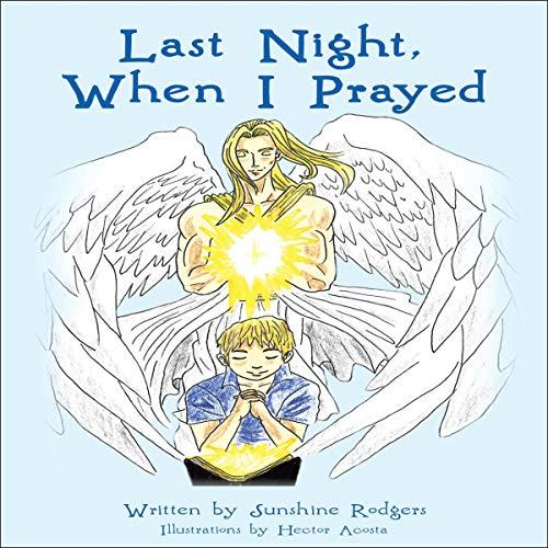 Last Night, When I Prayed audiobook cover art