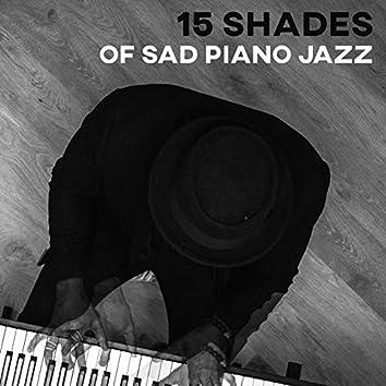15 Shades of Sad Piano Jazz