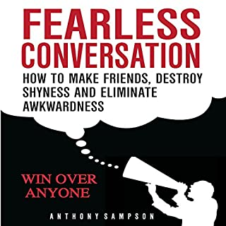 Fearless Conversation: How to Make Friends, Destroy Shyness, and Eliminate Awkwardness cover art