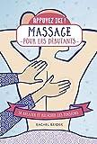 Massage pour les débutants - se relaxer et relâcher les tensions - collection Appuyez ici
