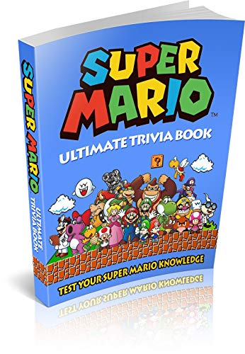 Super Mario Ultimate Trivia Book: Test Your Super Mario Bros Knowledge (200 Questions) (English Edition)