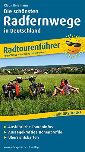 Die schönsten Radfernwege in Deutschland: Radtourenführer mit ausführlichen Toureninfos, aussagekräftigen Höhenprofilen, Übersichtskarten (Radtourenführer / TF)