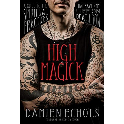High Magick: A Guide to the Spiritual Practices That Saved My Life on Death Row (English Edition)