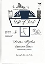 Life of Fred: Linear Algebra Expanded Edition, by Stanley Schmidt PhD
