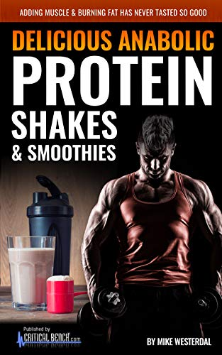 Delicious Anabolic Protein Shakes & Smoothies (English Edition)