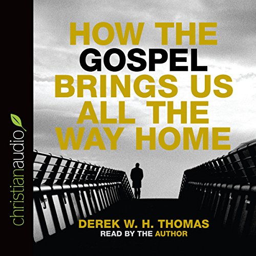 How the Gospel Brings Us All the Way Home cover art