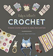 Millie Masterton: Ruby & Custard's Crochet : Creative Crochet Projects to Make, Share and Love (Paperback); 2016 Edition