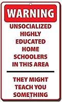 アルミニウム金属看板おもしろい警告社会化されていない高学歴の家庭の生徒たちがSmthの看板を教えるかもしれない有益な目新しさの壁アート垂直