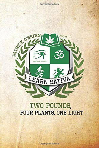Two Pounds, Four Plants, One Light: Marijuana Grow Book