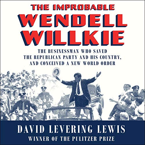 The Improbable Wendell Willkie audiobook cover art