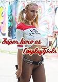 Superheroes Cosplay Girls (Wandkalender 2021 DIN A4 hoch)