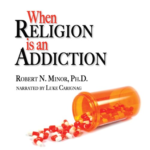 When Religion is an Addiction audiobook cover art