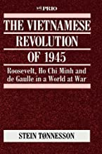 The Vietnamese Revolution of 1945: Roosevelt, Ho Chi Minh and de Gaulle in a World at War (International Peace Research Institute, Oslo (PRIO))