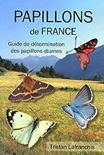 Papillons de France - Guide de détermination des papillons diurnes de Tristan Lafranchis