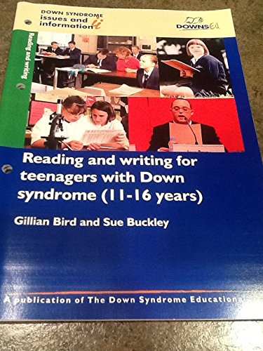 Reading and Writing for Teenagers with Down Syndrome (11-16 Years) (Down Syndrome Issues & Informati