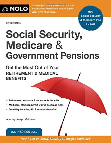 Compare Textbook Prices for Social Security, Medicare and Government Pensions: Get the Most Out of Your Retirement and Medical Benefits Social Security, Medicare & Government Pensions Twenty second Edition ISBN 9781413323559 by Matthews Attorney, Joseph