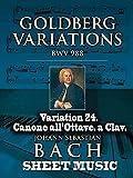 Bach Goldberg Variations, Variation 24. Canone all'Ottave. a Clav.: Goldberg Variations BWV (English Edition)