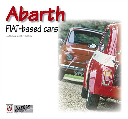 Abarth FIAT-based cars (AutoGraphics) (English Edition)