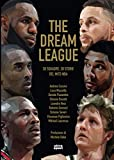 THE DREAM LEAGUE: 30 squadre 30 storie del mito NBA...