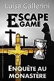 Escape Game : Enquête au Monastère: Une aventure inédite où énigmes et casse-têtes sont de mise