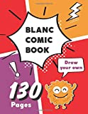 Blank Comic Book 130 Pages Notebook For Kids : Create Your Own Super Hero Comics, Comic Book Strip Templates For Drawing: (Draw Your Own Comic Book For Kids)