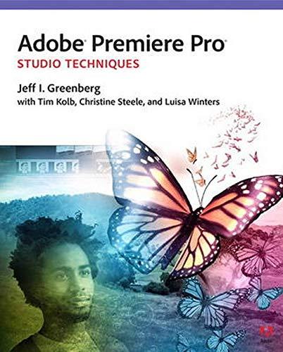 Adobe Premiere Pro Studio Techniques (Digital Video & Audio Editing Courses)
