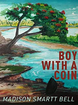 Boy With a Coin (Kindle Single) by [Madison Smartt Bell]