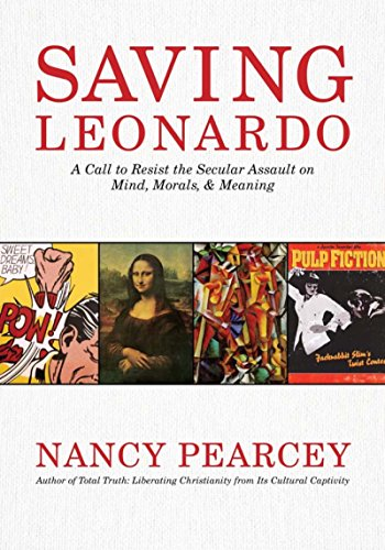 Saving Leonardo: A Call to Resist the Secular Assault on Mind, Morals, and Meaning (English Edition)