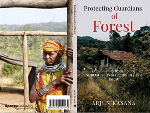 Protecting Guardians of Forest: Legal Journey from labeled ENCROACHERS to rightful HEIRS of forest (English Edition)