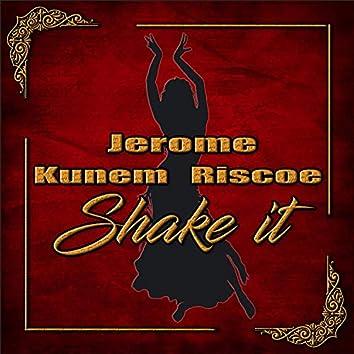 Shake-it (feat. Kunem & Riscoe All Blaq)