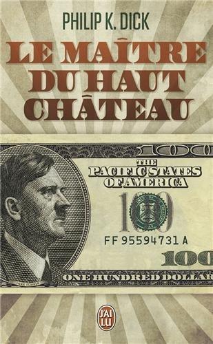 [Le maitre du Haut Chateau] [By: Dick, Philip K.] [November, 2013]
