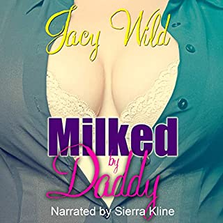Milked by Daddy Bundle                   By:                                                                                                                                 Jacy Wild,                                                                                        The Smutkateers                               Narrated by:                                                                                                                                 Sierra Kline                      Length: 1 hr and 51 mins     5 ratings     Overall 3.4