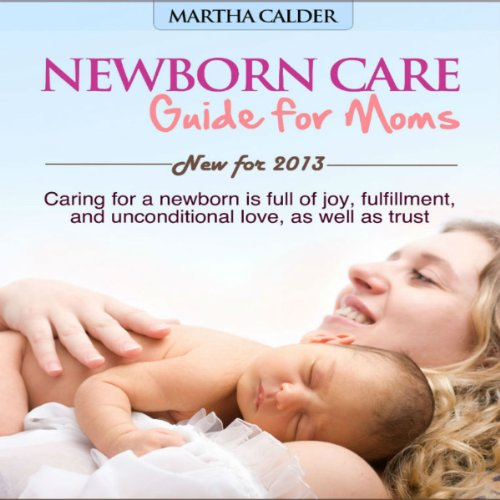 Newborn Care: Guide for Moms audiobook cover art