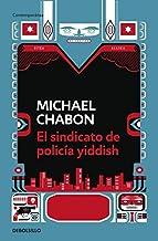El sindicato de policia Yiddish / The Yiddish Policemen's Union (Spanish Edition) by Michael Chabon (2010-01-02)