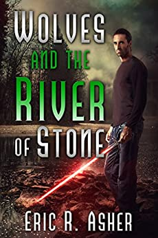 Wolves and the River of Stone (Vesik Book 2) by [Eric Asher]