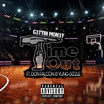 Time Out (feat. Don Falcón & Yung $izzle)