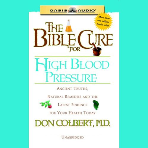 The Bible Cure for High Blood Pressure     Ancient Truths, Natural Remedies and the Latest Findings for Your Health Today              By:                                                                                                                                 Don Colbert                               Narrated by:                                                                                                                                 Tim Lundeen                      Length: 1 hr and 18 mins     28 ratings     Overall 3.9