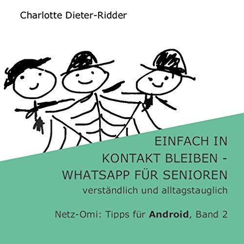 Einfach in Kontakt bleiben - WhatsApp für Senioren (Android): verständlich und alltagstauglich