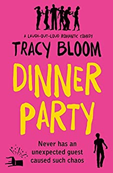 Dinner Party: A laugh out loud romantic comedy by [Tracy Bloom]