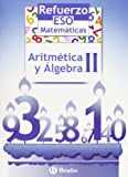 Refuerzo Matemáticas ESO Aritmética y álgebra II: 2 (Castellano - Material Complementario - Refuerzo Matemáticas Eso) - 9788421651117 (Refuerzo ESO Matematicas / Reinforce ESO Math)